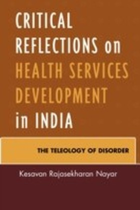 Critical Reflections on Health Services Development in India