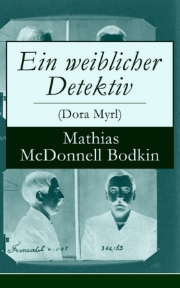 Ein weiblicher Detektiv (Dora Myrl) - Vollständige deutsche Ausgabe