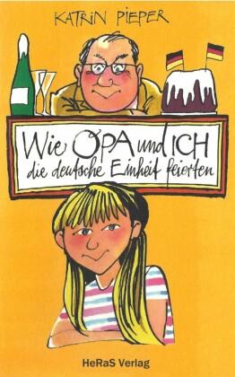 Wie Opa und ich die Deutsche Einheit feierten