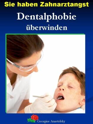 Sie haben Zahnarztangst
