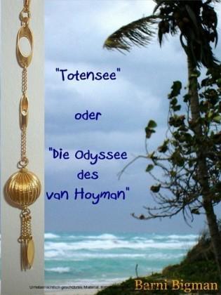Totensee oder Die Odyssee des van Hoyman
