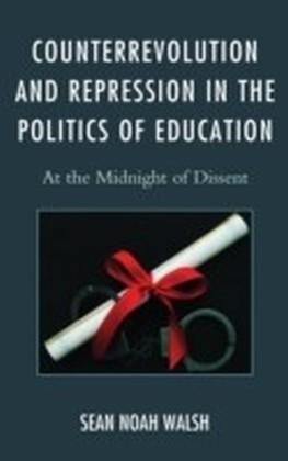 Counterrevolution and Repression in the Politics of Education