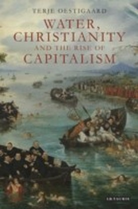 Water, Christianity and the Rise of Capitalism