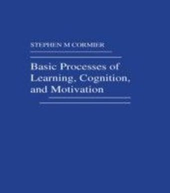 Basic Processes of Learning, Cognition, and Motivation