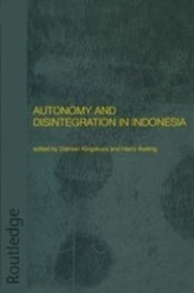 Autonomy and Disintegration in Indonesia