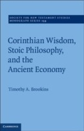Corinthian Wisdom, Stoic Philosophy, and the Ancient Economy: Volume 159