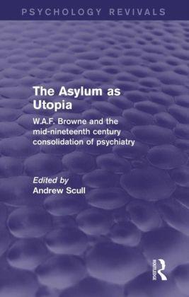 Asylum as Utopia (Psychology Revivals)
