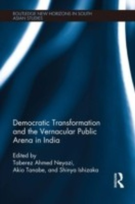 Democratic Transformation and the Vernacular Public Arena in India