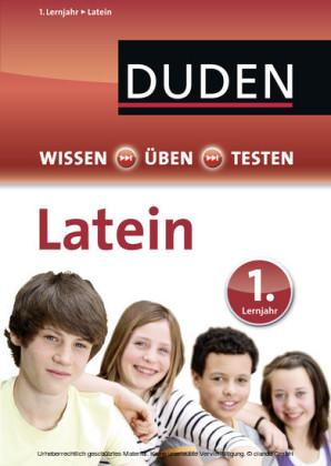 Duden Wissen - Üben - Testen: Latein 1. Lernjahr