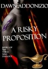 Risky Proposition, Book 1 of The Third Wish Duology