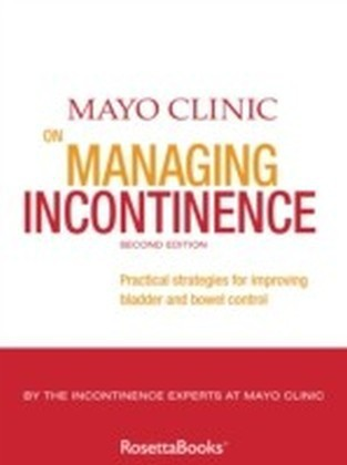 Mayo Clinic on Managing Incontinence