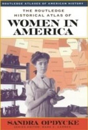 Routledge Historical Atlas of Women in America