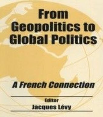 From Geopolitics to Global Politics