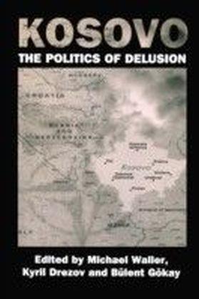 Kosovo: the Politics of Delusion