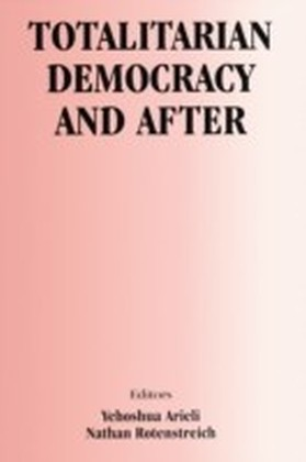 Totalitarian Democracy and After