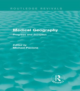 Medical Geography (Routledge Revivals)