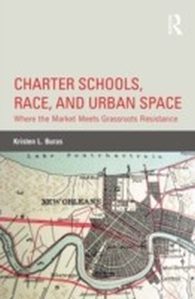 Charter Schools, Race, and Urban Space