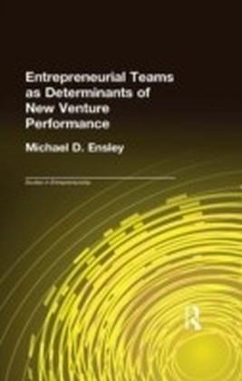 Entrepreneurial Teams as Determinants of of New Venture Performance