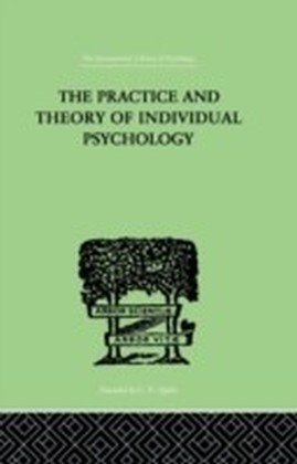 Practice And Theory Of Individual Psychology