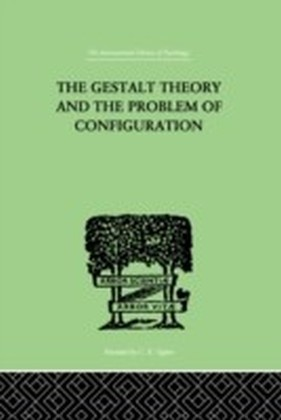 Gestalt Theory And The Problem Of Configuration