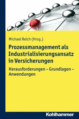 Prozessmanagement als Industrialisierungsansatz in Versicherungen