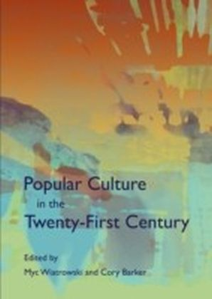 Popular Culture in the Twenty-First Century