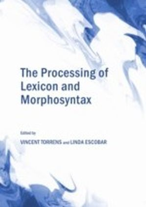 Processing of Lexicon and Morphosyntax
