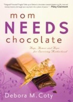 Mom Needs Chocolate