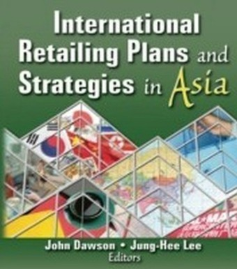 International Retailing Plans and Strategies in Asia