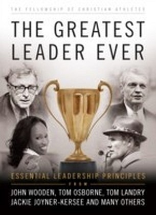 Greatest Leader Ever, The (The Heart of a Coach Series)