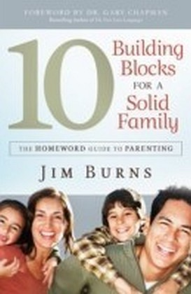The 10 Building Blocks for a Solid Family