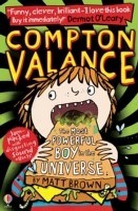 Compton Valance - The Most Powerful Boy in the Universe