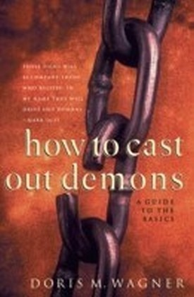 How to Cast Out Demons