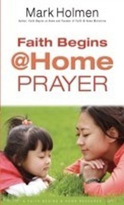 Faith Begins @Home Prayer (Faith Begins@Home)