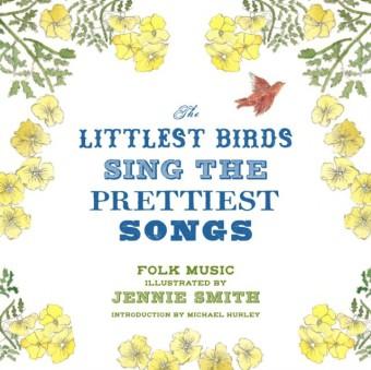 Littlest Birds Sing the Prettiest Songs