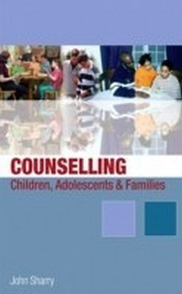 Counselling Children, Adolescents and Families