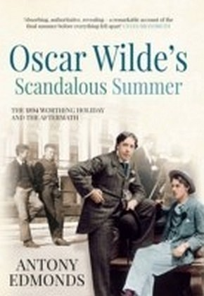 Oscar Wilde's Scandalous Summer