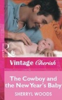 Cowboy and the New Year's Baby (Mills & Boon Vintage Cherish)