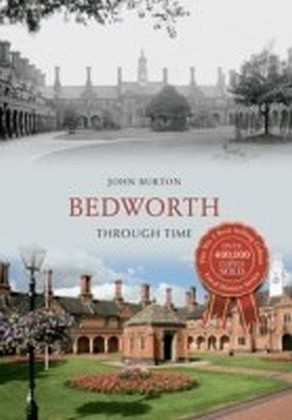 Bedworth Through Time