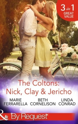 Coltons: Nick, Clay & Jericho (Mills & Boon By Request) (The Coltons: Family First - Book 1)