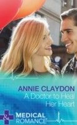 Doctor to Heal Her Heart (Mills & Boon Medical)