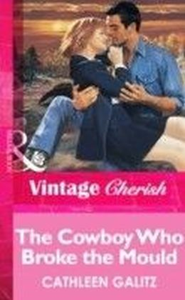 Cowboy Who Broke the Mold (Mills & Boon Vintage Cherish)