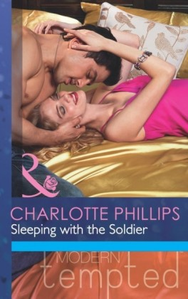Sleeping with the Soldier (Mills & Boon Modern Tempted) (The Flat in Notting Hill - Book 2)