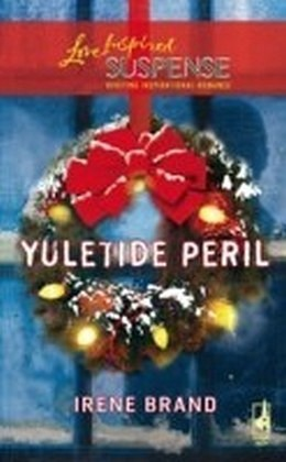 Yuletide Peril (Mills & Boon Love Inspired Suspense)