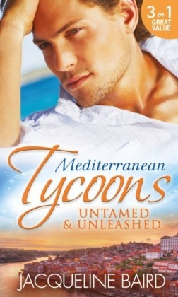 Mediterranean Tycoons: Untamed & Unleashed (Mills & Boon M&B)