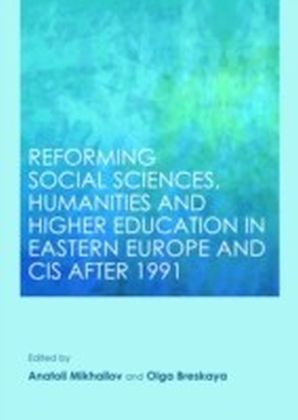 Reforming Social Sciences, Humanities and Higher Education in Eastern Europe and CIS after 1991
