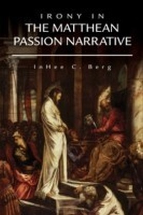 Irony in the Matthean Passion Narrative