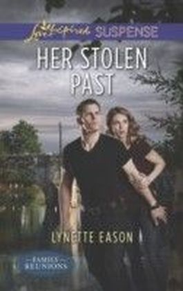 Her Stolen Past (Mills & Boon Love Inspired Suspense) (Family Reunions - Book 3)