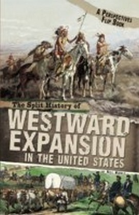 Split History of Westward Expansion in the United States