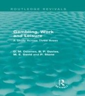 Gambling, Work and Leisure (Routledge Revivals)